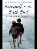 Farewell to the East End. Jennifer Worth