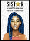 Sistar: An Adult Coloring Book BASFAS (By A Sis For A Sis)