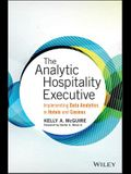 The Analytic Hospitality Executive: Implementing Data Analytics in Hotels and Casinos