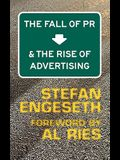 The Fall of PR & the Rise of Advertising