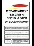 10th Amendment Secures a Republic Form of Government!!!