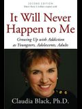 It Will Never Happen to Me: Growing Up with Addiction as Youngsters, Adolescents, and Adults