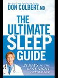 The Ultimate Sleep Guide: 21 Days to the Best Night of Your Life
