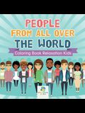 People from All Over the World - Coloring Book Relaxation Kids