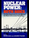 Nuclear Power: Both Sides: The Best Arguments for and Against the Most Controversial Technology