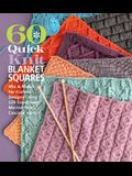 60 Quick Knit Blanket Squares: Mix & Match for Custom Designs Using 220 Superwash(r) Merino from Cascade Yarns(r)
