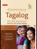 Elementary Tagalog: Tara, Mag-Tagalog Tayo! Come On, Let's Speak Tagalog! (MP3 Audio CD Included) [With MP3]