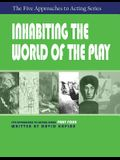 Inhabiting the World of the Play, Part Four of the Five Approaches to Acting Series