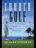 Church of Golf: A Novel About Second Chances