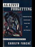 Against Forgetting: Twentieth-Century Poetry of Witness
