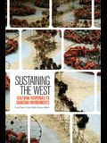 Sustaining the West: Cultural Responses to Canadian Environments