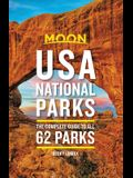 Moon USA National Parks: The Complete Guide to All 62 Parks