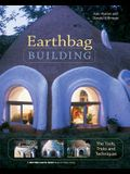 Earthbag Building: The Tools, Tricks and Techniques (Natural Building Series)