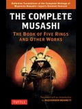 The Complete Musashi: The Book of Five Rings and Other Works: Definitive New Translations of the Writings of Miyamoto Musashi - Japan's Greatest Samur