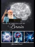 Science of Addiction and the Brain