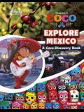 Explore Mexico: A Coco Discovery Book