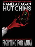 Fighting for Anna (Michele #2): A What Doesn't Kill You Romantic Mystery