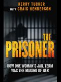 The Prisoner: How One Woman's Jail Term Was the Making of Her