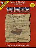 You Decide!: Applying the Bill of Rights to Real Cases
