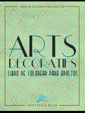 Arts Decoratif: Libro De Colorear Para Adultos
