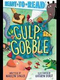 Gulp, Gobble: Ready-To-Read Pre-Level 1