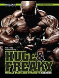 Huge & Freaky: Muscle Mass and Strength Secrets: Build a Body Fortress Naturally