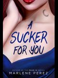 A Sucker for You