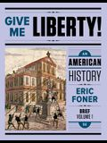 Give Me Liberty!: An American History [With Access Code]