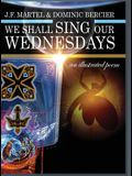 We Shall Sing Our Wednesdays: an illustrated poem