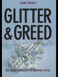 Glitter & Greed: The Secret World of the Diamond Empire
