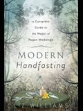 Modern Handfasting: A Complete Guide to the Magic of Pagan Weddings