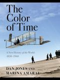 The Color of Time: A New History of the World: 1850-1960