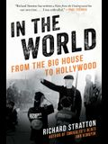 In the World, 3: From the Big House to Hollywood (Cannabis Americana: Remembrance of the War on Plants, Book 3)