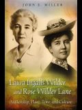 Laura Ingalls Wilder and Rose Wilder Lane, Volume 1: Authorship, Place, Time, and Culture