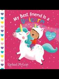 My Best Friend Is a Unicorn: A Lift-The-Flap Book