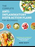The Complete Anti-Inflammatory Diet & Action Plans for Beginners: 350 Recipes and 10-Week Meal Plans to Boost the Immune System and Restore Overall He