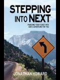 Stepping Into Next: Punching Your Ticket Into God's Adventure For You