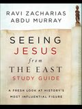 Seeing Jesus from the East Study Guide: A Fresh Look at History's Most Influential Figure