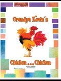 Grandpa Kevin's...Chicken...Chicken