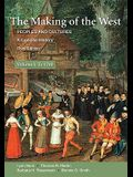 The Making of the West, Volume I: Peoples and Cultures, a Concise History; To 1740