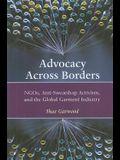 Advocacy Across Borders: NGOs, Anti-Sweatshop Activism and the Global Garment Industry