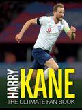 Harry Kane: The Ultimate Fan Book