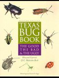 Texas Bug Book: The Good, the Bad, & the Ugly