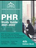 PHR Study Guide 2021-2022: PHR Test Prep and Practice Exam Questions for the Professional in Human Resources Certification [4th Edition Book]