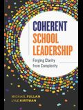 Coherent School Leadership: Forging Clarity from Complexity