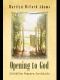 Opening to God: Childlike Prayers for Adults
