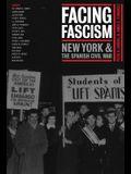 Facing Fascism: New York and the Spanish Civil War