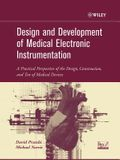 Design and Development of Medical Electronic Instrumentation: A Practical Perspective of the Design, Construction, and Test of Medical Devices
