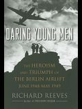 Daring Young Men: The Heroism and Triumph of