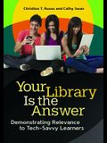 Your Library Is the Answer: Demonstrating Relevance to Tech-Savvy Learners